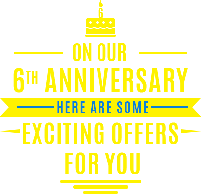 6th Anniversary Here are Some Exciting Offers For You